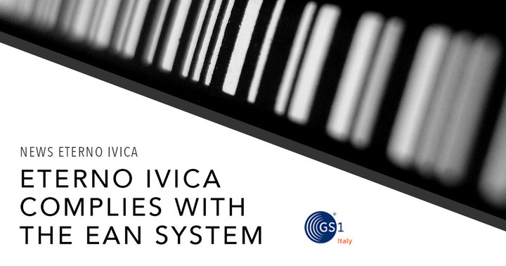 Eterno Ivica complies with EAN international coding system for all its products.